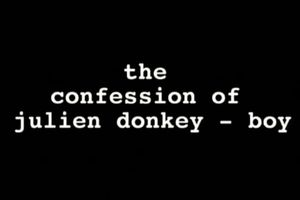 The Confession of Julien Donkey-Boy